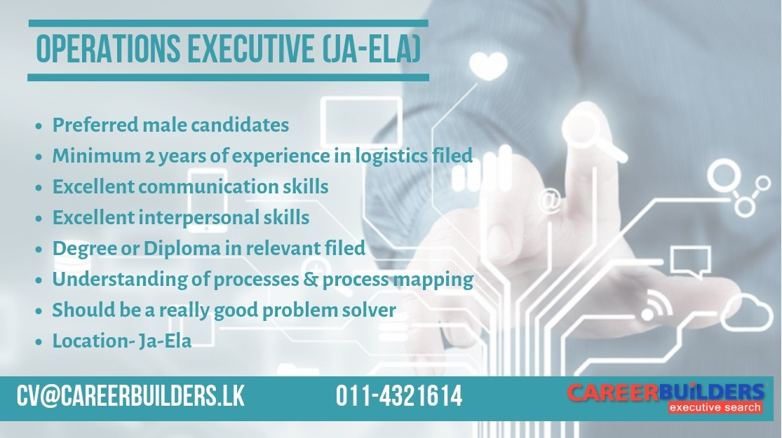 top jobs, job vacancies - Operations Executive [Ja-Ela] in Gampaha
